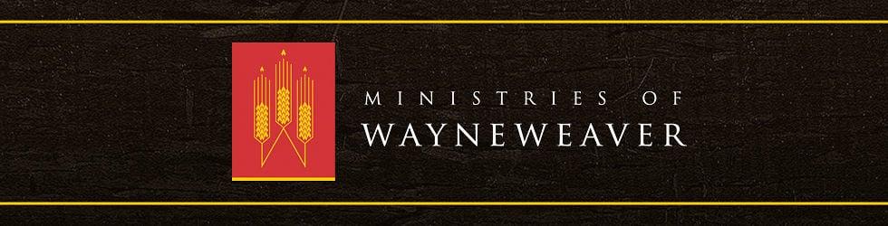 Ministries Of Wayne Weaver