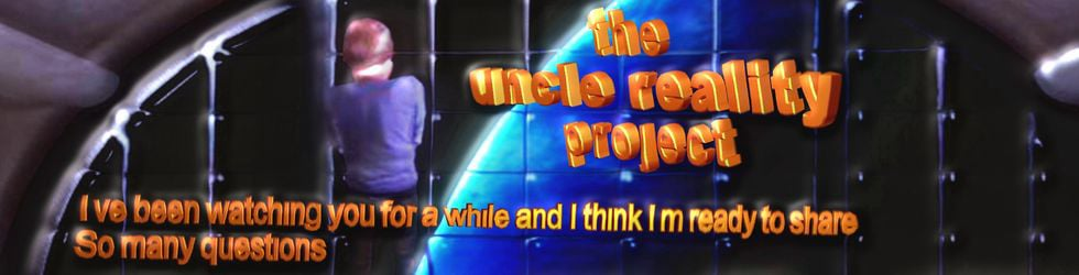 The Uncle Reality Project: COMING SOON