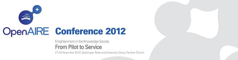 OpenAIRE Conference 2012 - Enlightenment in the Knowledge Society: From Pilot to Service