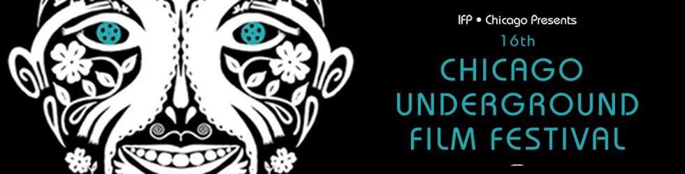 Chicago Underground Film Festival!
