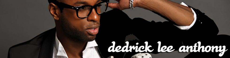 Dedrick Lee Anthony Choreography