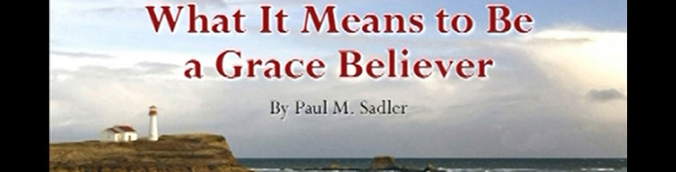 What It Means To Be A Grace Believer