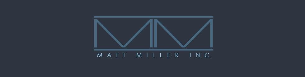 MATT MILLER INC.