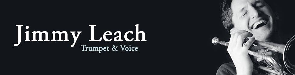 Jimmy Leach   Trumpet & Voice