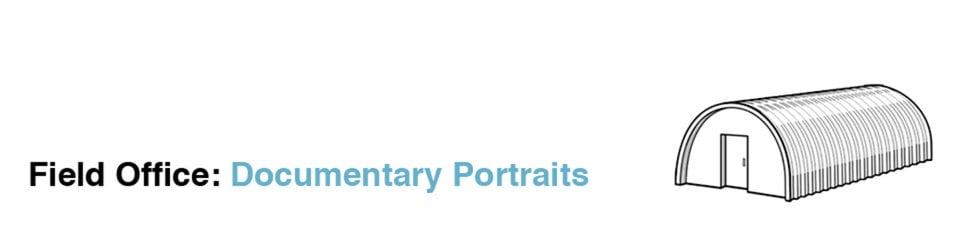 Field Office: Documentary Portraits