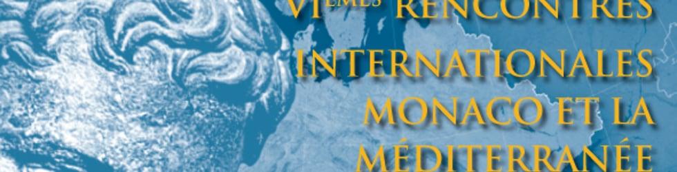 RIMM 6 - Rencontres Internationales Monaco et la Méditerranée