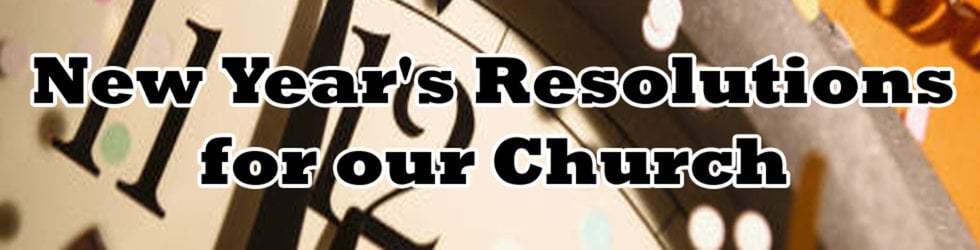 New Year's Resolutions for our Church