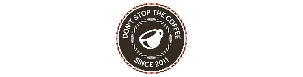 Don't stop the coffee