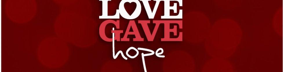 Love Gave Hope