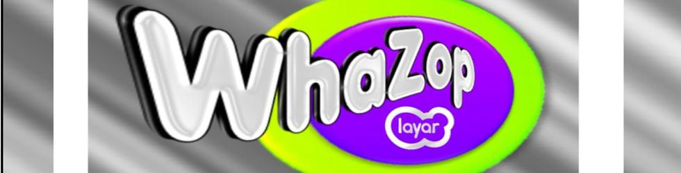 "Do You Know ""WhaZop""?"
