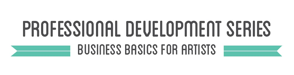 Professional Development Series: Business Basics for Artists