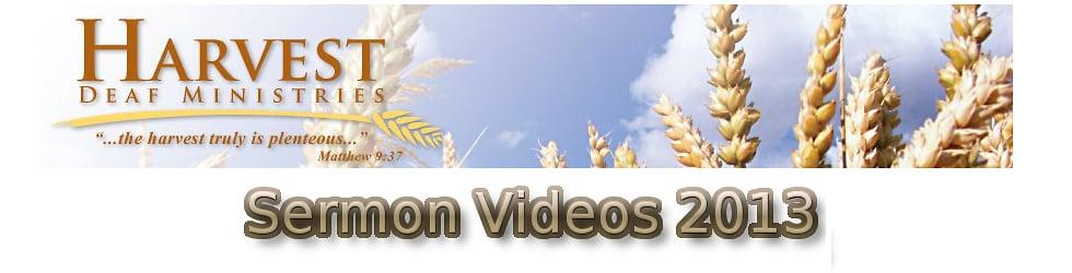 Harvest Deaf Ministries 2013 Sermons