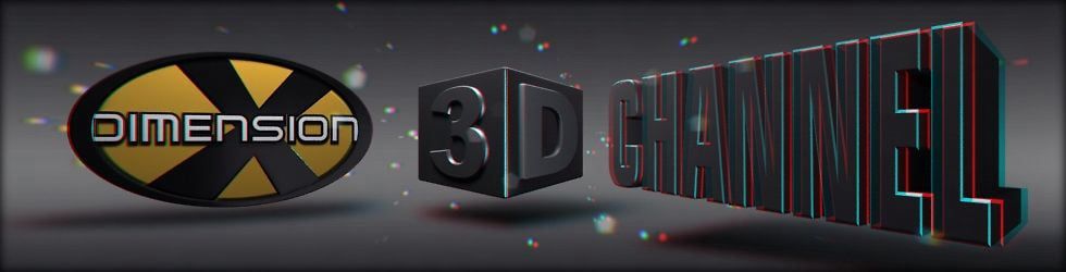 Dimension X 3D Stereoscopic channel