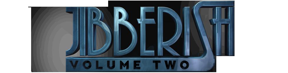 Jibberish Volume 2