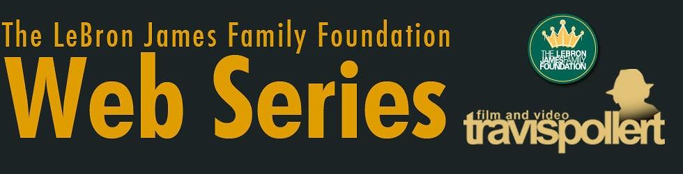 The LeBron James Family Foundation Web Series