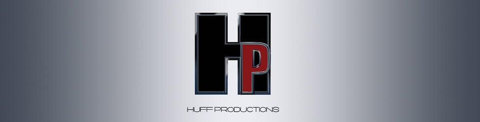 huff productions EDIT