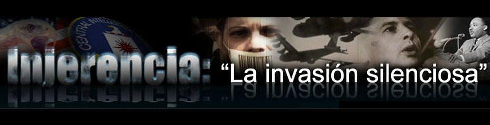 INJERENCIA: La Invasión Silenciosa