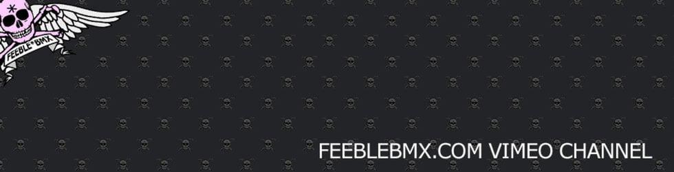 FEEBLE*BMX
