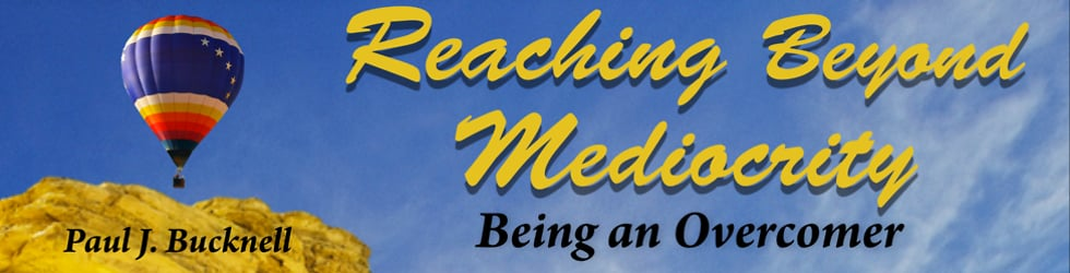 Reaching Beyond Mediocrity - Being an Overcomer