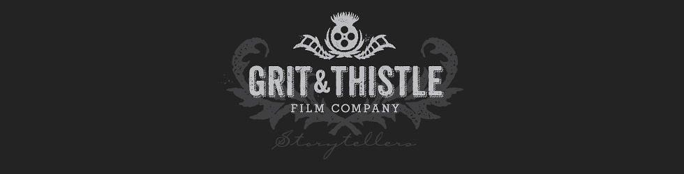 Grit & Thistle Film Company