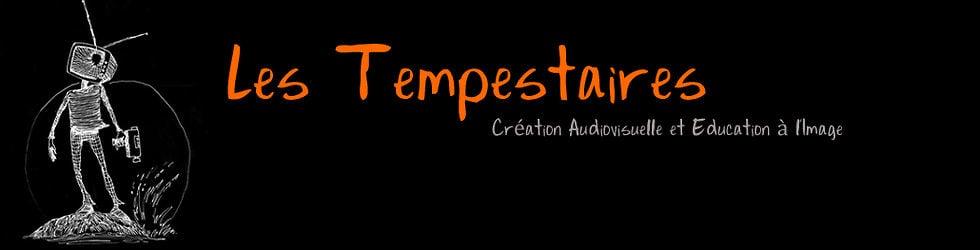 Les Tempestaires // Education à l'image
