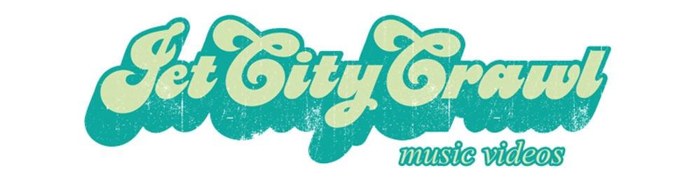 Jet City Crawl Music Videos