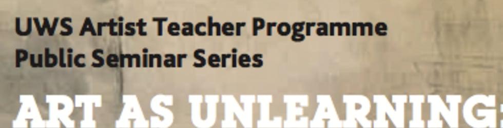 Art and Unlearning: MEd Artist Teacher Seminar, 2 February 2013 - Prof John Baldacchino