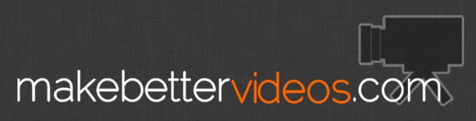 MakeBetterVideos.com