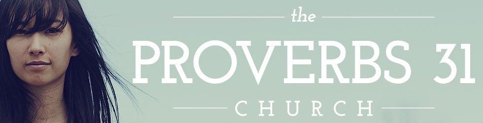 The Proverbs 31 Church