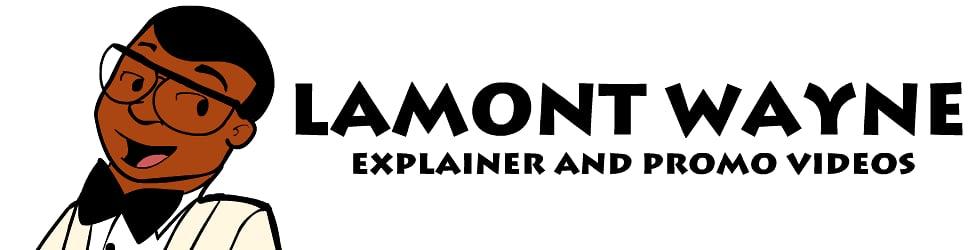 Lamont Wayne Explainer Videos
