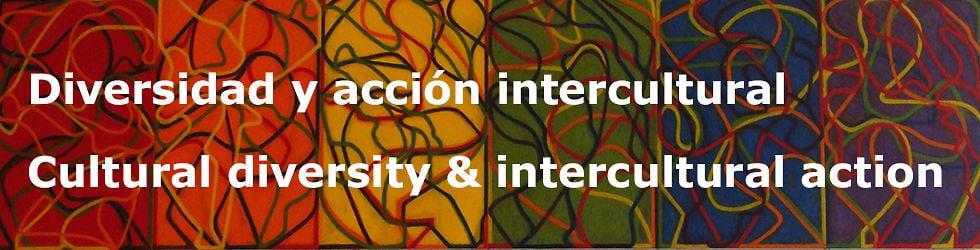 Diversidad cultural, migraciones y acción intercultural / Cultural diversity, migration and intercultural action