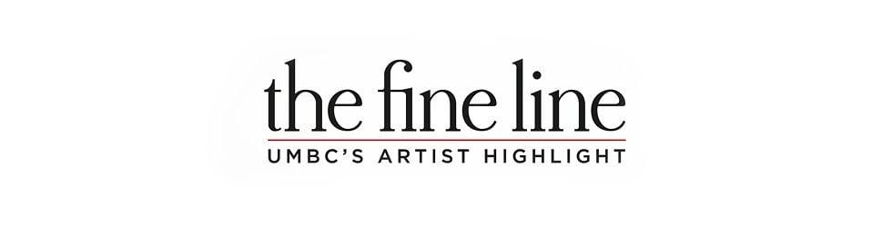 "UMBC - ""The Fine Line"" Series"