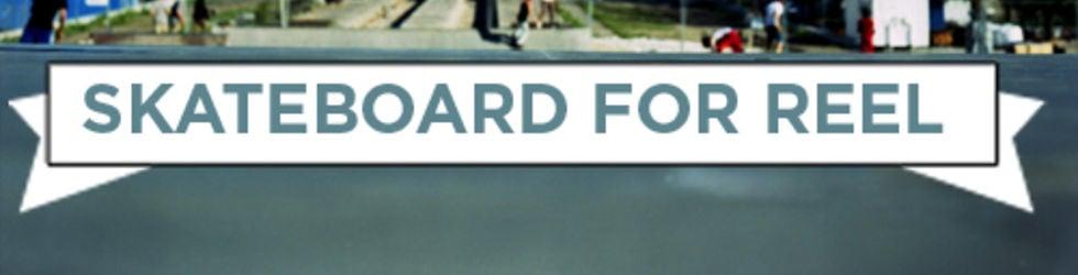 Skateboard for reels