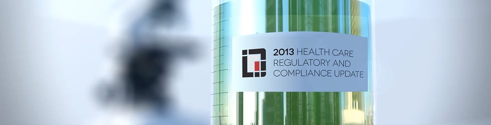 Educational Series on 2013 Health Care Regulatory and Compliance Topics