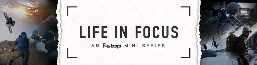 Life in Focus - f-stop miniseries