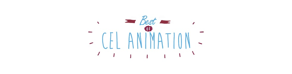 Best of Cel Animation