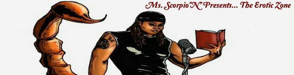 """Ms. Scorpio""""N"""" Presents.... The Erotic Zone"""