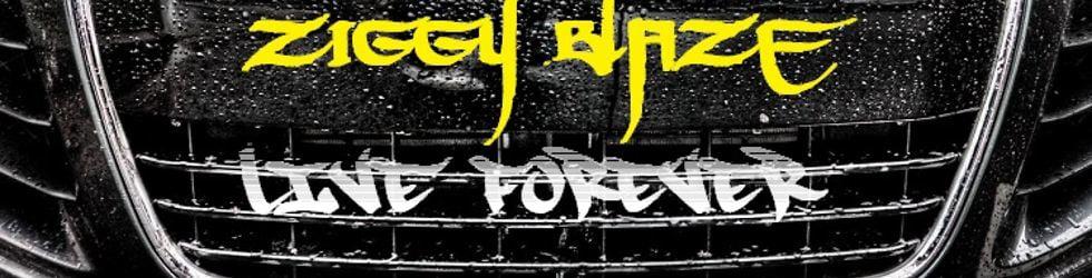 LIVE FOREVER: Ziggy Blaze's New Album