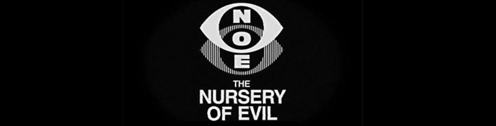 The Nursery of Evil