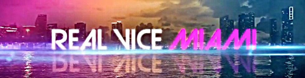 REAL VICE MIAMI (premiering 2012)