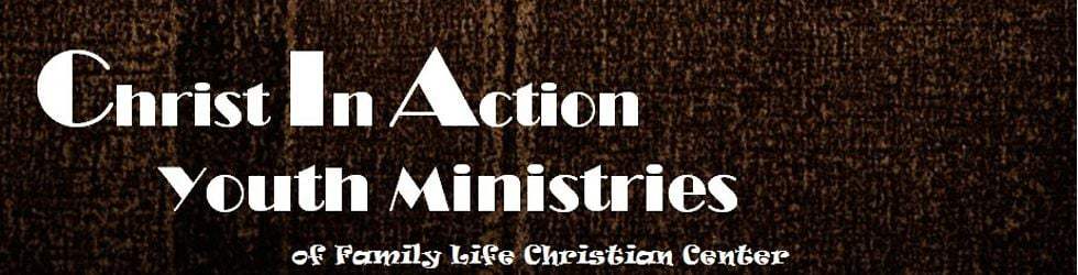 C.I.A. (Christ In Action) Youth Ministry