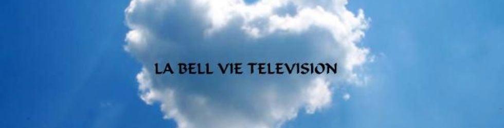 La Bell' Vie  TéléVision