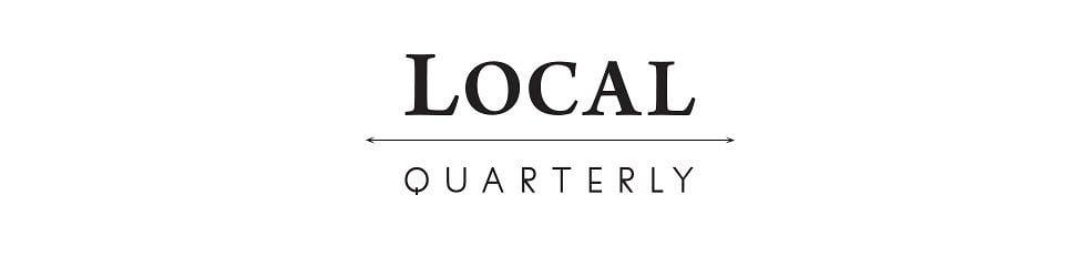 Local Quarterly