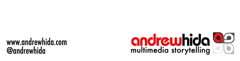 Andrew Hida: Multimedia Storytelling
