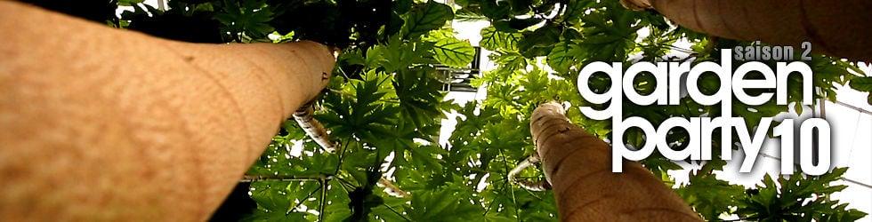 Garden Party - Saison 02 Emission 10