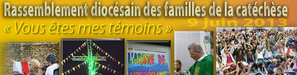Rassemblement diocésain des familles de la catéchèse - 9 juin 2013
