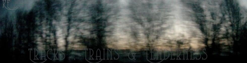 Tracks , Trains & Tenderness ™