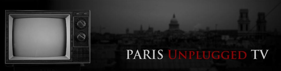 PARIS UNPLUGGED TV