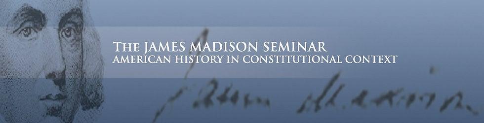 James Madison Seminar, 2013