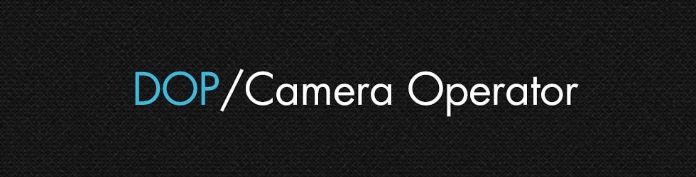 DOP/Camera Operator